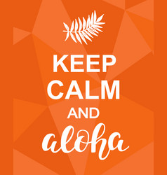 Keep calm and aloha vector