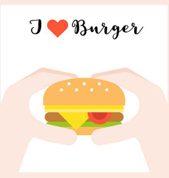 Hand holding cheese burger i love burger fast vector