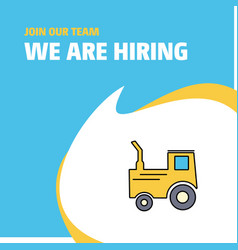 Join our team busienss company tractor we are vector