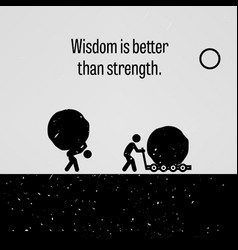 Wisdom is better than strength a motivational and vector