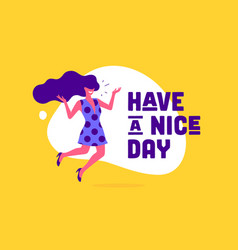 Have nice day modern flat character vector