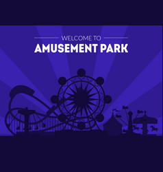 welcome to amusement park banner template night vector image