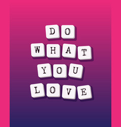 do what you love card vector image
