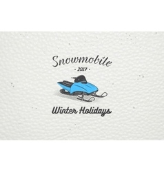 Rent a snowmobile for winter holidays and vacation vector image