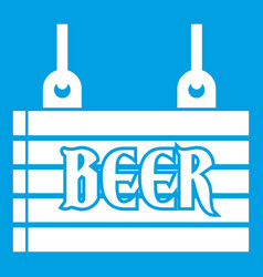 Street signboard of beer icon white vector