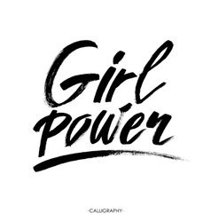 Girl power Inspirational quote feminism quote vector