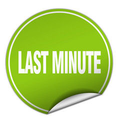 Last minute round green sticker isolated on white vector