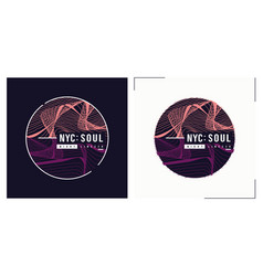 nyc soul t shirt abstract design poster vector image