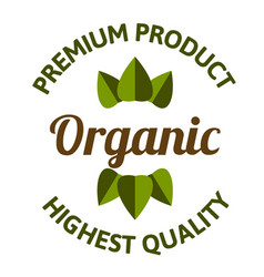 organic premium product highest quality leaves bac vector image
