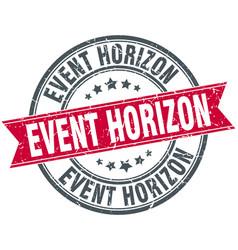 Event horizon round grunge ribbon stamp vector