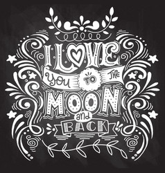 I love you to moon and back hand drawn poster vector