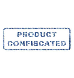 Product confiscated textile stamp vector