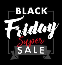 black friday super sale card vector image