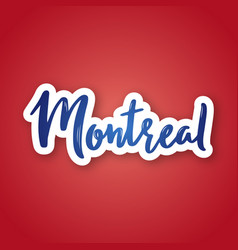 montreal - hand drawn lettering name of canada vector image