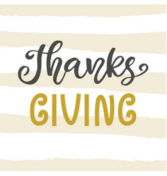 Thanks giving thanksgiving day lettering vector