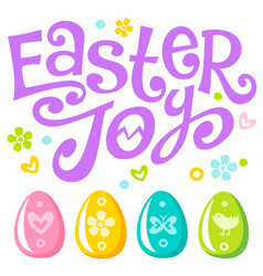 lettering easter joy text and eggs vector image vector image