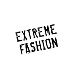 Extreme Fashion rubber stamp vector
