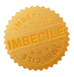 Golden imbecile medallion stamp vector