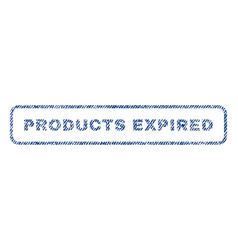 products expired textile stamp vector image