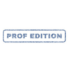 prof edition textile stamp vector image vector image