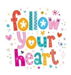 Follow your heart vector