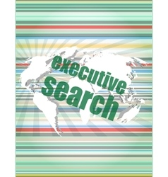 Executive search word on digital screen mission vector