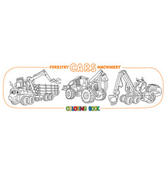 Forestry machinery funny cars coloring set vector