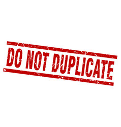 Square grunge red do not duplicate stamp vector