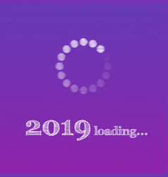 loading new year 2019 chalk drawing handwritten vector image