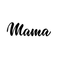 Mama inscription hand drawn lettering isolated on vector