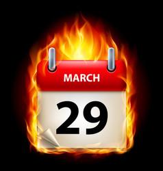 Twenty-ninth march in calendar burning icon on vector