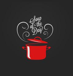 soup day vintage lettering saucepan logo vector image