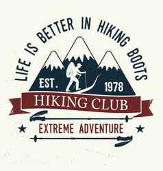 Life is better in hiking boots vector