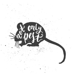 Not only pest lettering in mouse vector