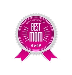 The best mom badge with pink ribbon for mothers vector image vector image