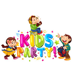 Font design for word kids party with cute monkeys vector