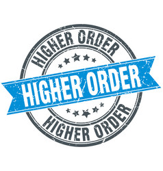 Higher order round grunge ribbon stamp vector