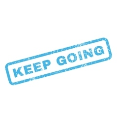 Keep Going Rubber Stamp vector