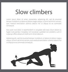 Slow climbers poster text vector