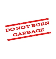 Do Not Burn Garbage Watermark Stamp vector