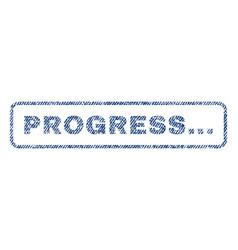 Progress textile stamp vector