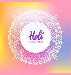 decorated mandala holi greeting card decor vector image