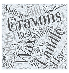 Use Old Crayons to Make Candles Word Cloud Concept vector