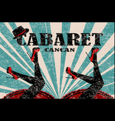 cabaret poster with women legs in red shoes vector image