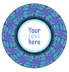 round ethnic frame with a boho pattern and place vector image vector image