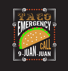 Tacos quote and saying good for print design vector