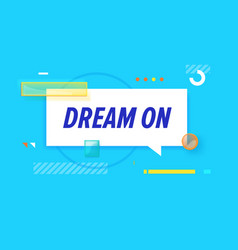 dream on in design banner template for web vector image