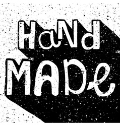 Vintage distressed black and white Hand Made label vector image vector image