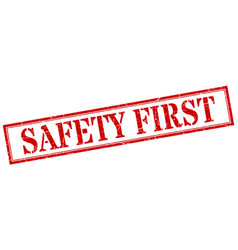 Safety first stamp safety first square grunge vector