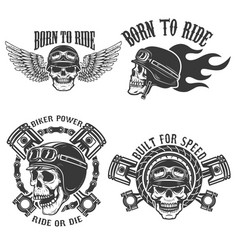 Born to ride set emblems with racer skulls vector